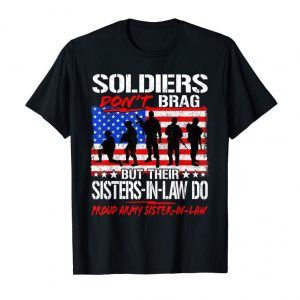 Trends Proud Army Sister In Law Shirt Soldiers Don't Brag TShirt