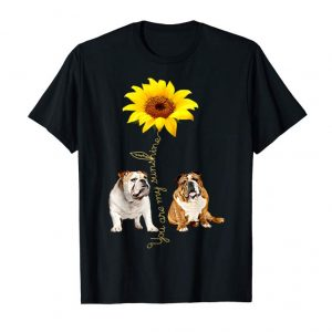 Get You Are My Sunshine - Nice Bulldog Tshirt