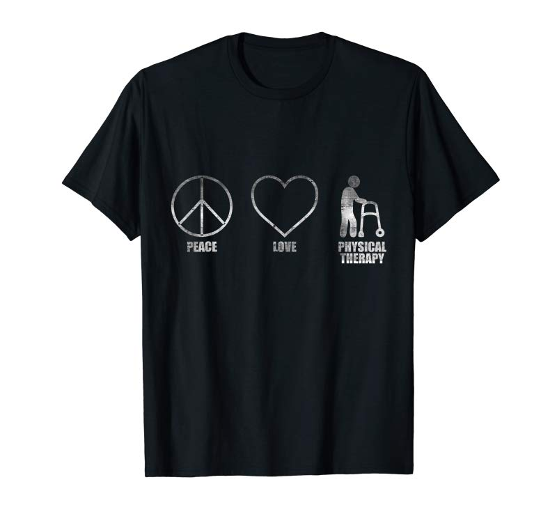Buy Peace Love And Physical Therapy Gift Tshirt