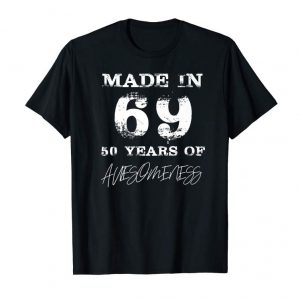 Buy Now Made In 69 50 Years Of Awesomeness 50th Birthday T-Shirt