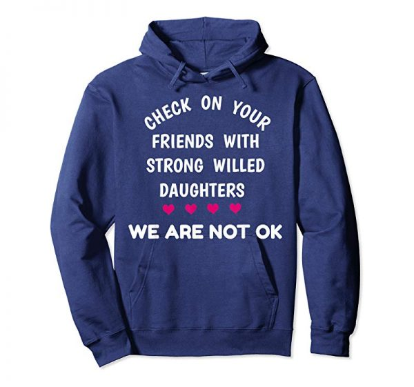 Trends Cute Strong Willed Daughters Parents Are Not OK T Shirt