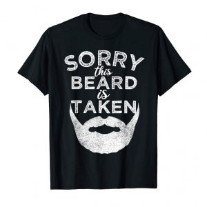 Trends Sorry This Beard Is Taken Funny Distressed Gift T-shirt
