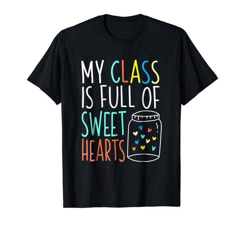 Buy Now Valentines Day Teacher T-Shirt Love My Sweet Students