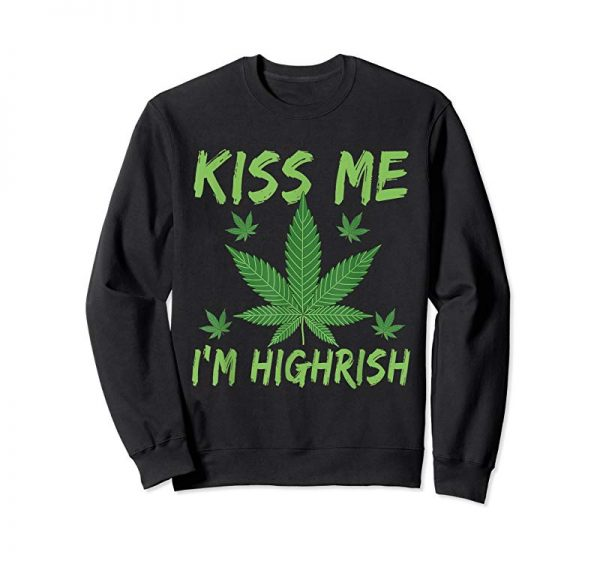 Buy Kiss Me I'm Highrish T-Shirt