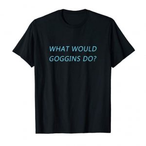 Buy Now What Would Goggins Do? T-Shirt