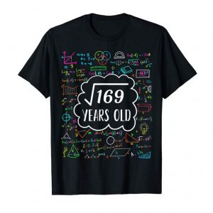 Buy Now Square Root Of 169 13th Birthday T-Shirt For 13 Years Old