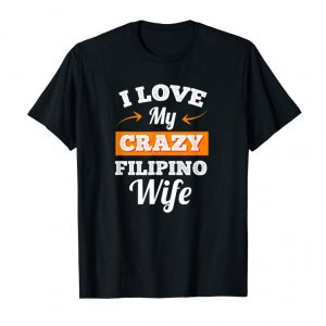 Buy Now Mens I Love My Crazy Filipino Wife T-Shirt For BF