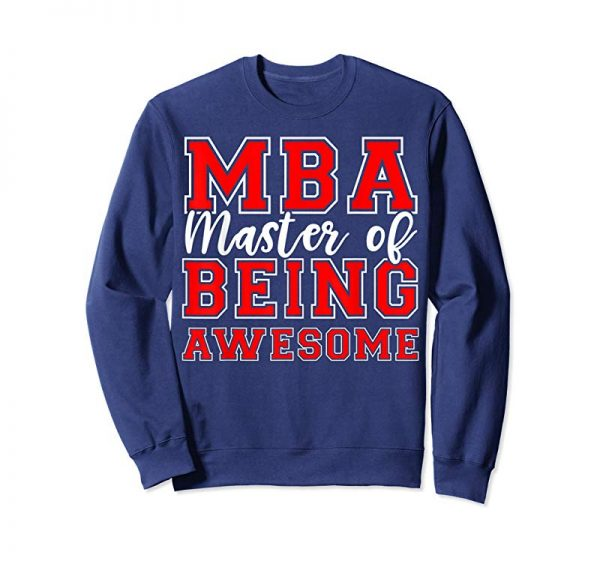 Get Now MBA Master OF Being Awesome Funny Graduation T-Shirt