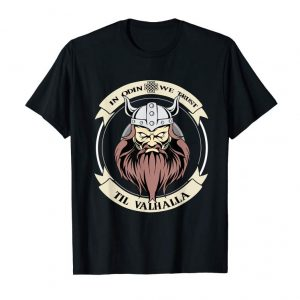 Cool Viking Gift Shirt Norse In Odin We Trust Til Valhalla Tee