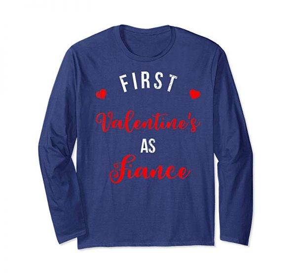 Order Now First Valentine's As Fiance Engaged Couple Love Gift T-Shirt