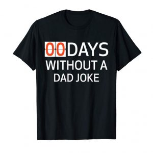 Order Mens Zero Days Without A Dad Joke Funny T-shirt For Men