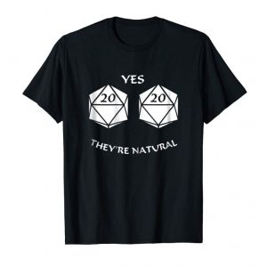 """Trends Womens Funny """"Yes They're Natural"""" D20 Dice Tabletop RPG Shirt"""