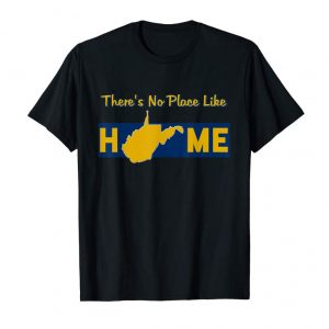 Trending There's No Place Like Home West Virginia T-Shirt