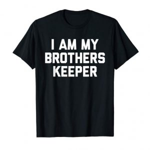 Cool I Am My Brothers Keeper Shirt