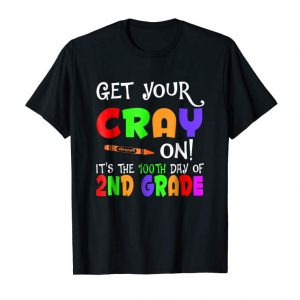 Order Get Your Cray On - 100Th Day Of 2Nd Grade T-Shirt