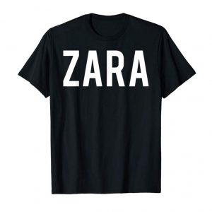 Get Now Zara T Shirt - Cool New Funny Name Fan Cheap Gift Tee