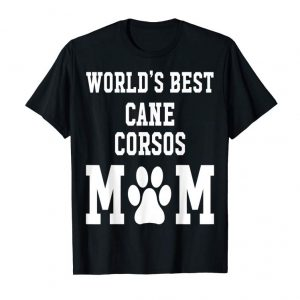 Buy Now World's Best Cane Corsos Mom T Shirt