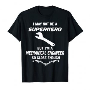 Buy Not Superhero But Mechanical Engineer Funny Gift T-Shirt