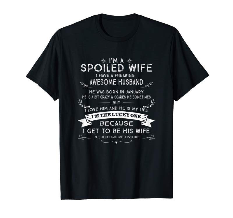47c6de85 Order Womens I Am A Spoiled Wife, I Have A Freaking Awesome Husband Shirt