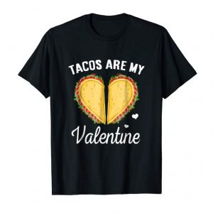 Buy Now Taco Valentine's Day Shirt Tacos Are My Valentine T-Shirt Gi