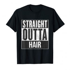 Buy Now Straight Outta Hair Style Smooth Hairless Scalp T-Shirt