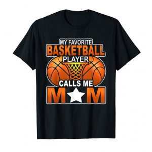 Cool My Favorite Basketball Player Calls Me Mom Graphic T-Shirt