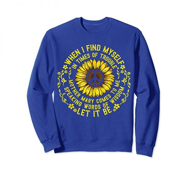 Get When I Find Myself In Times Of Trouble Tee Hippie Sunflower