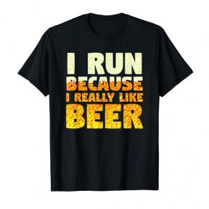 Buy Now I Run Because I Really Like Beer Running T-Shirt