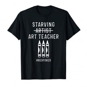 Buy Now Starving Art Teacher Red For Ed T-Shirt Teacher Supporter