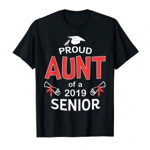 Cool Funny Proud Aunt Of A 2019 Senior Graduation 2019 TShirt