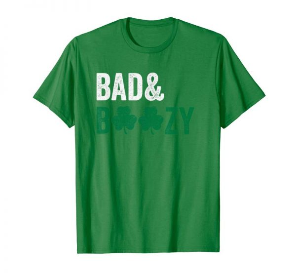 Buy Bad And Boozy T-Shirt Funny Saint Patrick Day Drinking Gift