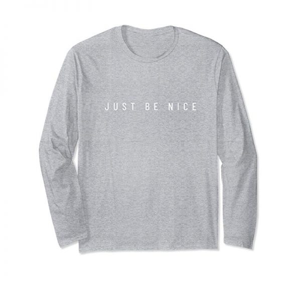 Buy Now Just Be Nice T-Shirt