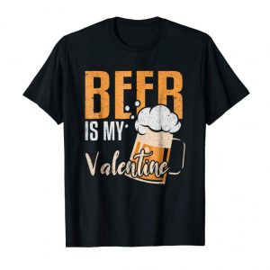 Cool Beer Is My Valentine Shirt - Funny Beer Valentines Day Shirt