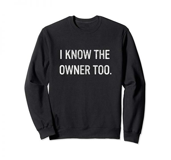 Cool Funny Bartender Bouncer Shirt | I Know The Owner Too