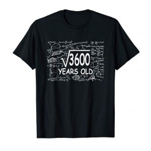 Get Now 60th Birthday Gift Square Root Of 3600 60 Years Old T-Shirt
