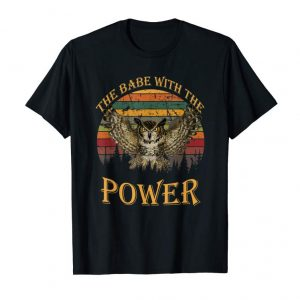 Buy The Babe With The Power T-Shirt