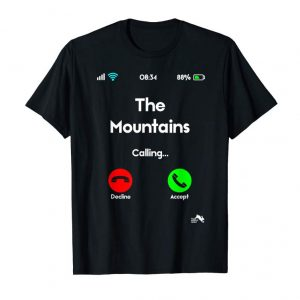 Get Call Screen T Shirt The Mountains Are Calling Cell Gift