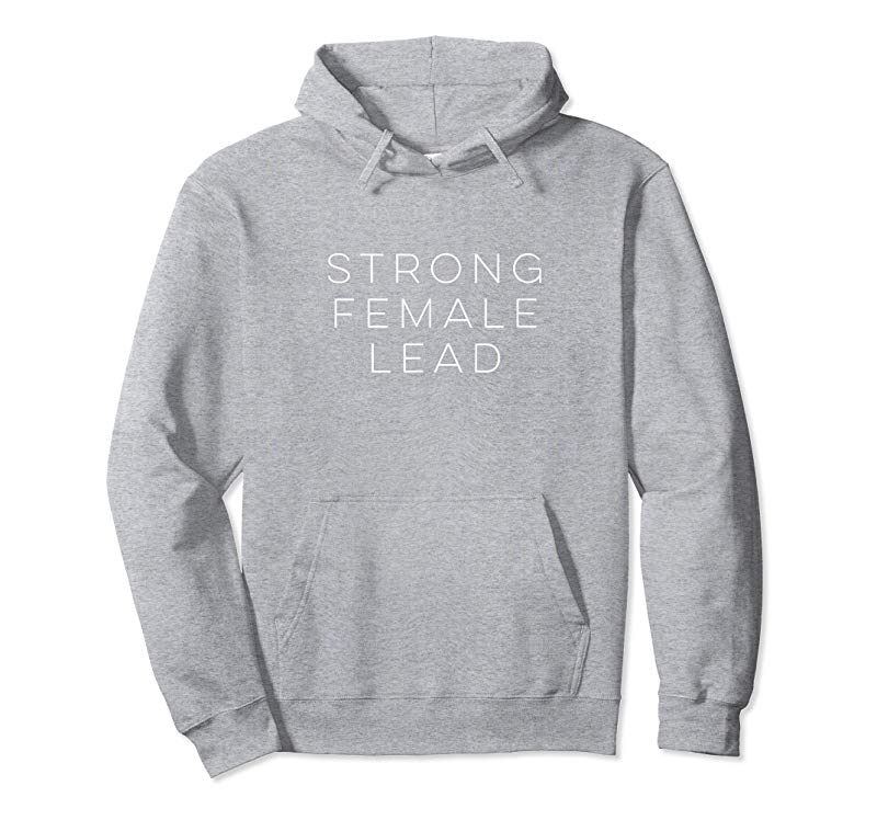 c31a06281 Trending Strong Female Lead | Clever Statement Shirt - Tees.Design