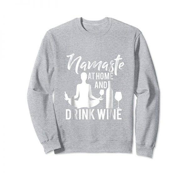 Trends Namaste At Home And Drink Wine T-Shirt