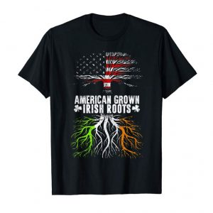 Order Now American Grown Irish Roots St. Patrick's Day T-shirt