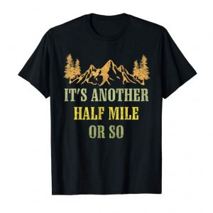 Buy Now Vintage It's Another Half Mile Or So Hiking Climbing Shirt