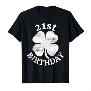 Order Now 21st Birthday Shirt St. Patrick's Day Party Beer Gift Funny