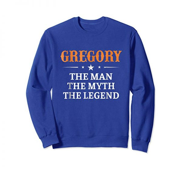 Order GREGORY The Man The Myth The Legend T-Shirt First Name Tee