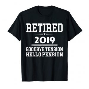 Trends Retired 2019 T-Shirt: Goodbye Tension Hello Pension
