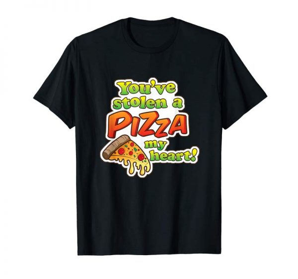 Order Now Funny You've Stolen A Pizza My Heart T Shirt For Boys