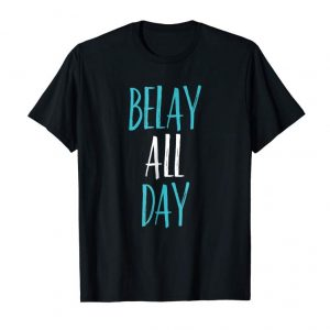 Buy Now Belay All Day Funny Rock Climbing Bouldering Gift T-Shirt