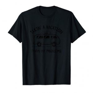 Cool Takin' A Vacation From My Problems Shirt - Road Trip Bus