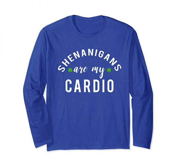 Buy Now Shenanigans Are My Cardio Funny St. Patrick's Day Shirt
