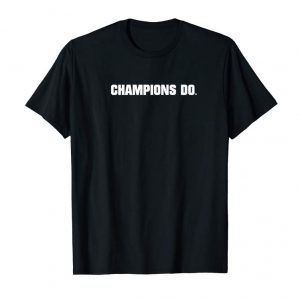 """Get Now """"CHAMPIONS DO"""" INSPIRATIONAL TEE"""