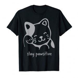 Order Now Stay Pawsitive Cute Adorable Kitty Kitten T-Shirt